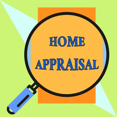 Handwriting text Home Appraisal. Conceptual photo Determines the real worth and the Evaluation of property Round magnifying glass with iron handle frame to make object look bigger Stock Photo