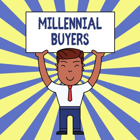 Handwriting text writing Millennial Buyers. Conceptual photo Type of consumers that are interested in trending products Smiling Man Standing Holding Big Empty Placard Overhead with Both Hands