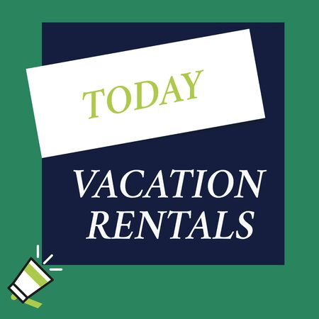 Writing note showing Vacation Rentals. Business concept for Renting out of apartment house condominium for a short stay Speaking trumpet on left bottom and paper to rectangle background