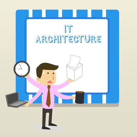 Word writing text It Architecture. Business photo showcasing Architecture is applied to the process of overall structure Stressed Out Male Employee Manager Many Armed Multitasking Meet Deadline