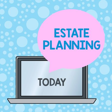 Writing note showing Estate Planning. Business concept for The analysisagement and disposal of that demonstrating s is estate Round Shape Speech Bubble Floating Over Laptop Backdrop