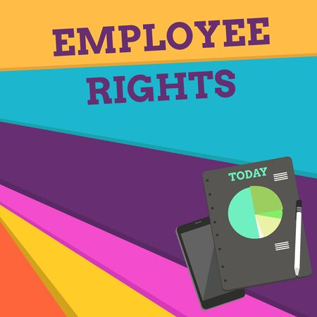 Handwriting text Employee Rights. Conceptual photo All employees have basic rights in their own workplace Layout Smartphone Off Ballpoint Pen RingBound Notepad Business Pie Chart