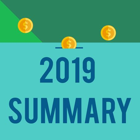 Writing note showing 2019 Summary. Business concept for brief comprehensive especially covering the main points of 2019 Front view three penny coins icon one entering collecting box slot