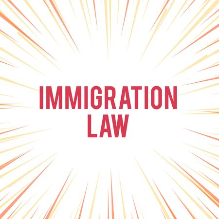 Handwriting text writing Immigration Law. Conceptual photo Emigration of a citizen shall be lawful in making of travel Sunburst Explosion Yellow Orange Pastel Rays Beams Depth and Perspective