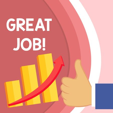 Handwriting text Great Job. Conceptual photo sed for telling someone that they have done something well Thumb Up Good Performance Success Escalating Bar Graph Ascending Arrow