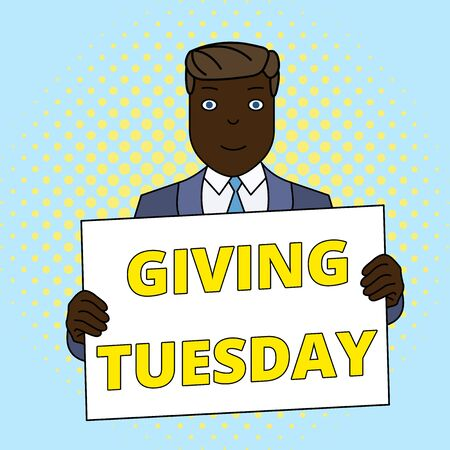 Handwriting text Giving Tuesday. Conceptual photo international day of charitable giving Hashtag activism Smiling Man Holding Formal Suit Big Blank Poster Board in Front of Himself
