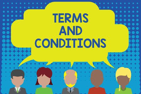 Conceptual hand writing showing Terms And Conditions. Concept meaning rules that apply to fulfilling a particular contract Five different persons sharing speech bubble People talking Archivio Fotografico