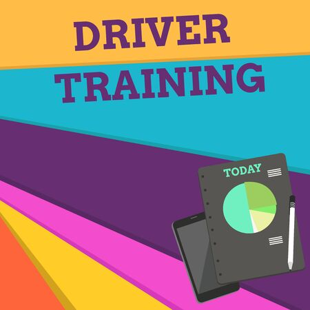Handwriting text Driver Training. Conceptual photo prepares a new driver to obtain a driver s is license Layout Smartphone Off Ballpoint Pen RingBound Notepad Business Pie Chart Imagens