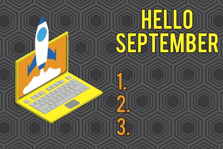 Conceptual hand writing showing Hello September. Concept meaning Eagerly wanting a warm welcome to the month of September Rocket launching clouds laptop Startup project growing SEO