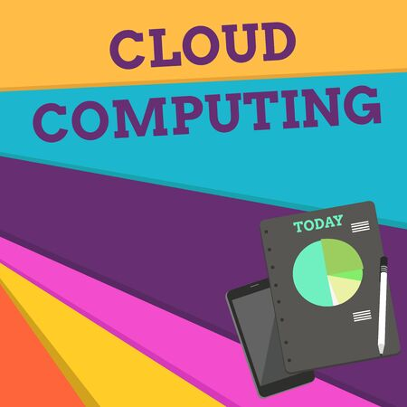 Handwriting text Cloud Computing. Conceptual photo use a network of remote servers hosted on the Internet Layout Smartphone Off Ballpoint Pen RingBound Notepad Business Pie Chart Imagens - 125241143