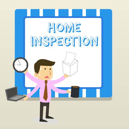 Word writing text Home Inspection. Business photo showcasing Examination of the condition of a home related property Stressed Out Male Employee Manager Many Armed Multitasking Meet Deadline