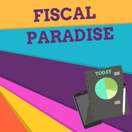 Handwriting text Fiscal Paradise. Conceptual photo The waste of public money is a great concern topic Layout Smartphone Off Ballpoint Pen RingBound Notepad Business Pie Chart