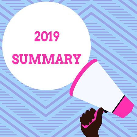 Text sign showing 2019 Summary. Business photo showcasing brief comprehensive especially covering the main points of 2019 Hand Holding Loudhailer Empty Round Speech Text Balloon Announcement New