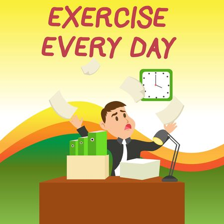Text sign showing Exercise Every Day. Business photo text move body energetically in order to get fit and healthy Confused Male Employee Manager Cluttered Workspace Overflow Time Shortage