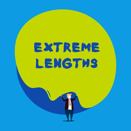 Conceptual hand writing showing Extreme Lengths. Concept meaning Make a great or extreme effort to do something better Male human wear formal tuxedo hold asymmetrical shape bubble