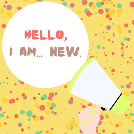 Handwriting text Hello I Am New. Conceptual photo introducing oneself in a group as fresh worker or student Hand Holding Loudhailer Empty Round Speech Text Balloon Announcement New