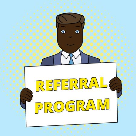 Handwriting text Referral Program. Conceptual photo employees are rewarded for introducing suitable recruits Smiling Man Holding Formal Suit Big Blank Poster Board in Front of Himself