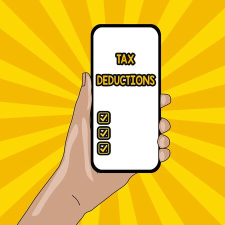 Text sign showing Tax Deductions. Business photo text an amount or cost that subtracted from someone s is income Closeup of Smartphone Device Held in Hand with Empty Screen and Text Space