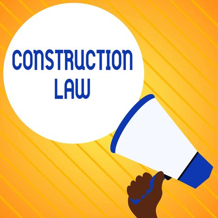 Text sign showing Construction Law. Business photo text deals with matters relating to building and related fields Hand Holding Loudhailer Empty Round Speech Text Balloon Announcement New