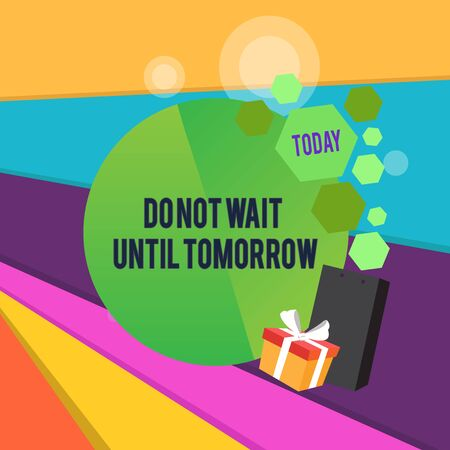 Word writing text Do Not Wait Until Tomorrow. Business photo showcasing needed to do it right away Urgent Better do now Greeting Card Poster Gift Package Presentation Box Decorated by Bowknot