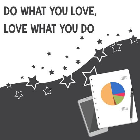 Text sign showing Do What You Love Love What You Do. Business photo showcasing Pursue your dreams or passions in life Layout Smartphone Off Ballpoint Pen RingBound Notepad Business Pie Chart Stockfoto