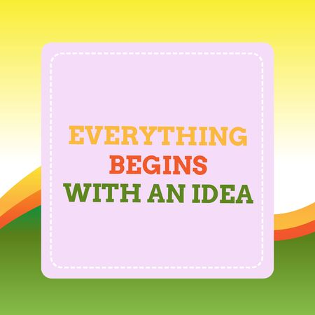Handwriting text writing Everything Begins With An Idea. Conceptual photo steps you take to turn an idea into a reality Dashed Stipple Line Blank Square Colored Cutout Frame Bright Background