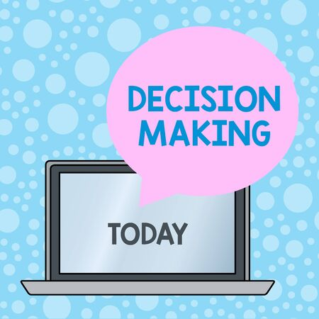 Writing note showing Decision Making. Business concept for The act of deciding between two or more possibilities Round Shape Speech Bubble Floating Over Laptop Backdrop