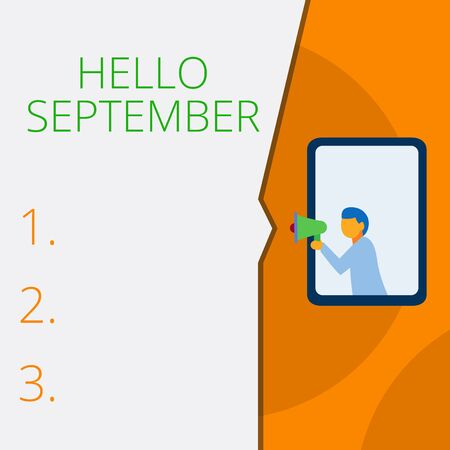 Writing note showing Hello September. Business concept for Eagerly wanting a warm welcome to the month of September Geometrical background man chest holding megaphone speech bubble