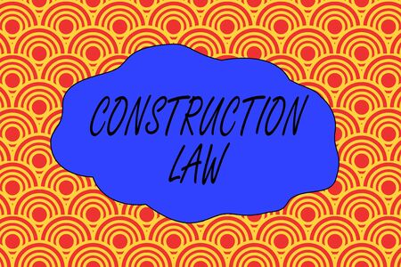 Handwriting text writing Construction Law. Conceptual photo deals with matters relating to building and related fields Abstract seamless repeat design half circles peeping out from each other