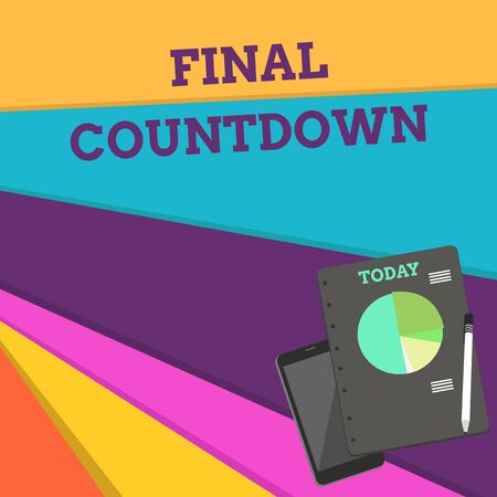 Handwriting text Final Countdown. Conceptual photo Last moment of any work having no posibility of discusion Layout Smartphone Off Ballpoint Pen RingBound Notepad Business Pie Chart Фото со стока