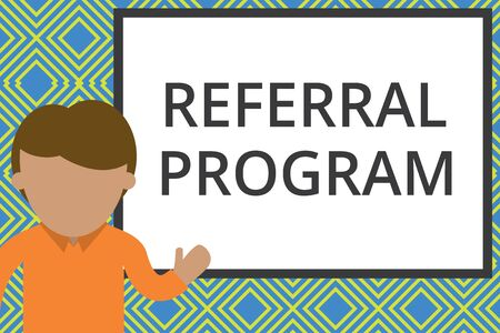 Conceptual hand writing showing Referral Program. Concept meaning employees are rewarded for introducing suitable recruits Man standing front whiteboard pointing to project photo Art