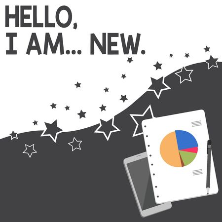 Text sign showing Hello I Am New. Business photo showcasing introducing oneself in a group as fresh worker or student Layout Smartphone Off Ballpoint Pen RingBound Notepad Business Pie Chart