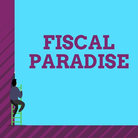 Text sign showing Fiscal Paradise. Business photo text The waste of public money is a great concern topic One male human person climb up the tall high wall use short ladder stairway