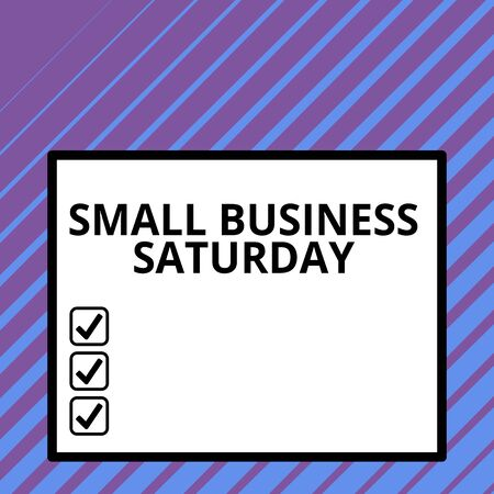Conceptual hand writing showing Small Business Saturday. Concept meaning American shopping holiday held during the Saturday Big square background inside one thick bold black outline frame Reklamní fotografie