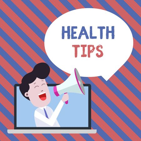 Handwriting text writing Health Tips. Conceptual photo advice or information given to be helpful in being healthy Man Speaking Through Laptop into Loudhailer Blank Speech Bubble Announce