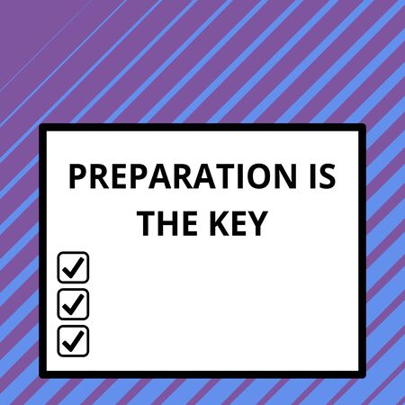 Conceptual hand writing showing Preparation Is The Key. Concept meaning it reduces errors and shortens the activities Big square background inside one thick bold black outline frame