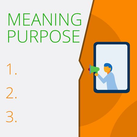 Writing note showing Meaning Purpose. Business concept for The reason for which something is done or created and exists Geometrical background man chest holding megaphone speech bubble