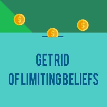 Writing note showing Get Rid Of Limiting Beliefs. Business concept for remove negative beliefs and think positively Front view three penny coins icon one entering collecting box slot Stock Photo