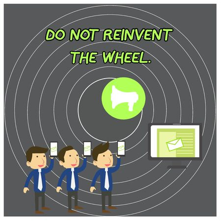 Text sign showing Do Not Reinvent The Wheel. Business photo showcasing stop duplicating a basic method previously done SMS Email Marketing Media Audience Attraction Personal Computer Loudspeaker