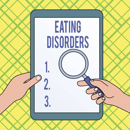 Writing note showing Eating Disorders. Business concept for any of a range of psychological abnormal food habits Hands Holding Magnifying Glass Against Switched Off Touch Screen Tablet