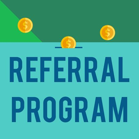 Writing note showing Referral Program. Business concept for employees are rewarded for introducing suitable recruits Front view three penny coins icon one entering collecting box slot 스톡 콘텐츠