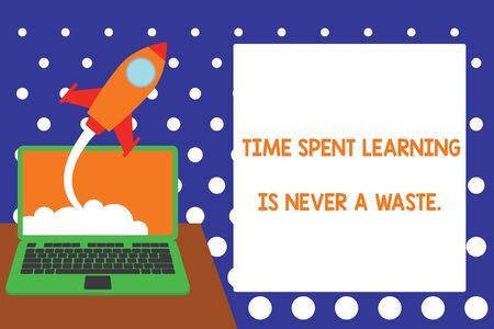 Handwriting text writing Time Spent Learning Is Never A Waste. Conceptual photo education has no end Keep learning Successful rocket launching clouds out laptop background. Startup growing