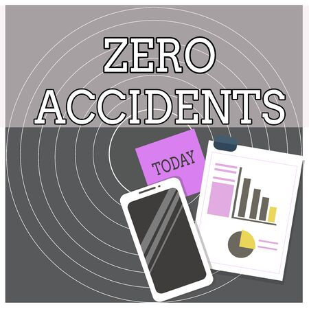 Text sign showing Zero Accidents. Business photo text important strategy for preventing workplace accidents Layout Smartphone Off Sticky Notes Clipboard with Pie Chart and Bar Graph