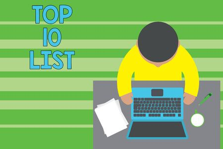 Conceptual hand writing showing Top 10 List. Concept meaning the ten most important or successful items in a particular list Upper view young man sitting table laptop documents coffee cup pen