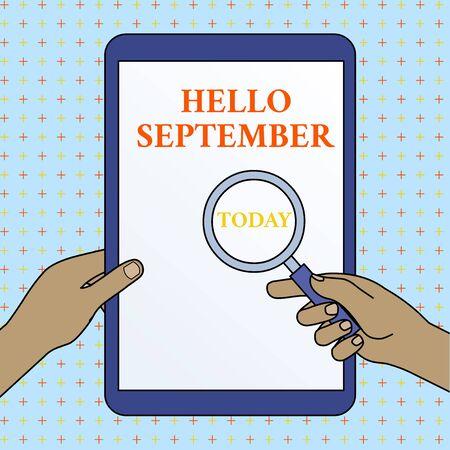 Textschild mit Hallo September. Geschäftsfoto, das eifrig einen herzlichen Empfang im Monat September zeigt Hände halten Lupe gegen ausgeschaltetes Touchscreen-Tablet