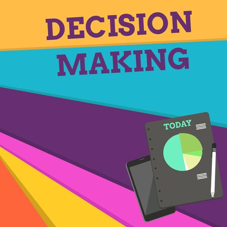 Handwriting text Decision Making. Conceptual photo The act of deciding between two or more possibilities Layout Smartphone Off Ballpoint Pen RingBound Notepad Business Pie Chart