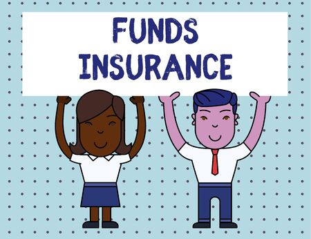 Conceptual hand writing showing Funds Insurance. Concept meaning Form of collective investment offered an assurance policies Two Smiling People Holding Poster Board Overhead with Hands