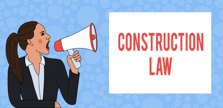 Conceptual hand writing showing Construction Law. Concept meaning deals with matters relating to building and related fields Woman Jacket Ponytail Shouting into Loudhailer Rectangular Box