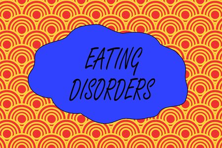 Handwriting text writing Eating Disorders. Conceptual photo any of a range of psychological abnormal food habits Abstract seamless repeat design half circles peeping out from each other