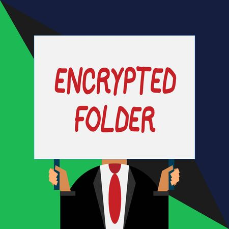 Conceptual hand writing showing Encrypted Folder. Concept meaning protect confidential data from attackers with access Just man chest dark suit tie no face holding blank rectangle